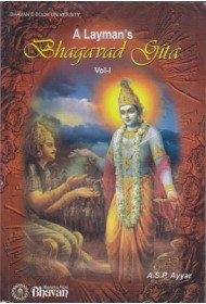 A Layman's Bhagavad Gita - vol 1
