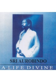 Sri Aurobindo - A Life Divine (english)