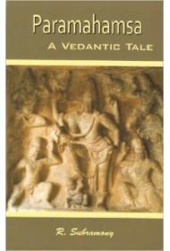 Paramahamsa - A Vedantic Tale