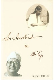Sri Aurobindo to Dilip: Vol.1 (1929-1933)