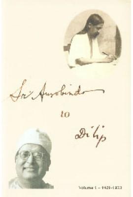 Sri Aurobindo to Dilip: Vol.1 (1929-1933)