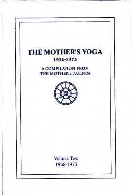The Mother's Yoga: 1968-1973: Vol 2