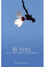 Be Still, It Is the Wind That Sings