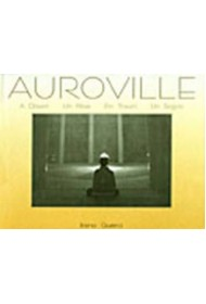 Auroville: A Dream (Photographs)