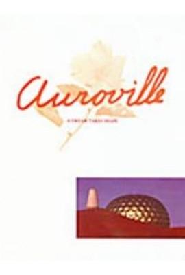 Auroville: A Dream Takes Shape
