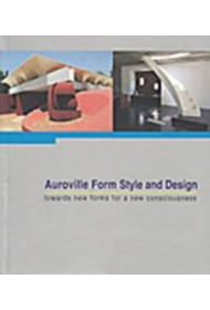 Auroville Form, Style and Design