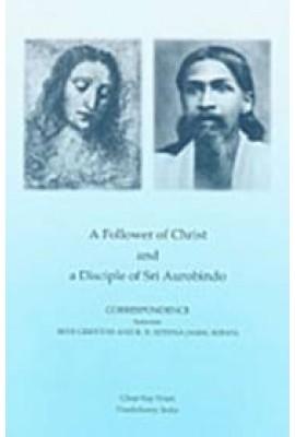 A Follower of Christ and a Disciple of Sri Aurobindo