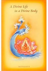 A Divine Life in a Divine Body