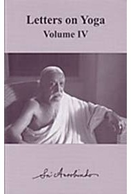 Letters on Yoga: Volume 4 (New CWSA edition)
