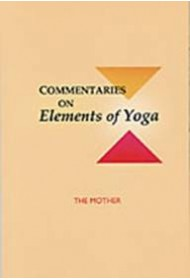 """Commentaries on """"Elements of Yoga"""""""