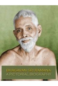 Bhagavan Sri Ramana - a Pictorial Biography
