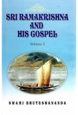 Sri Ramakrishna and His Gospel (Vol.2)