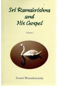 Sri Ramakrishna and His Gospel (Vol.1)
