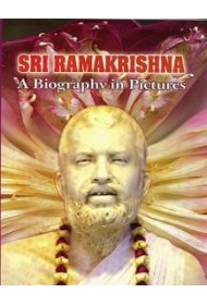 Sri Ramakrishna: A Biography in Pictures
