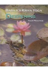 Babaji's kriya Yoga - Deepening Your Practice