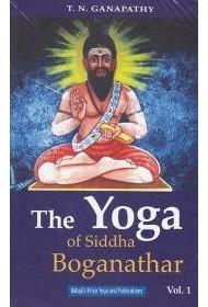 The Yoga of Siddha Boganathar - Vol 1