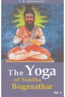The Yoga of Siddha Boganathar - Vol II