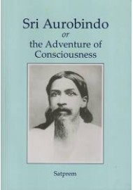 Sri Aurobindo or the Adventure of Consciousness (English)