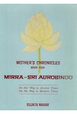 Mother's Chronicles: Mirra - Sri Aurobindo