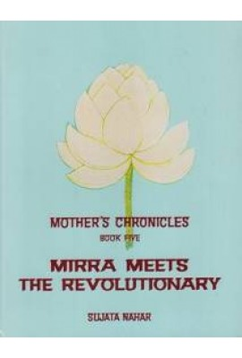 Mother's Chronicles: Mirra Meets the Revolutionary