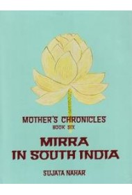 Mother's Chronicles: Mirra in South India