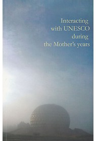 Interacting with UNESCO during the Mother's Years