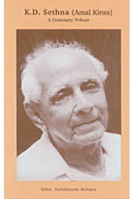 K.D.Sethna (Amal Kiran) A Centenary Tribute