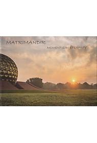 MATRIMANDIR: MOMENTS IN ETERNITY
