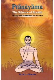 Pranayama - the Science of Breath - M L Gharote