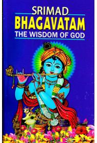 Srimad Bhagavatam - The Wisdom of God