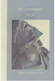 Sri Aurobindo's Ilion - Kireet Joshi (General Editor)