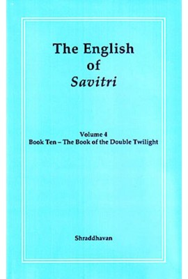 The English of Savitri: Part 4