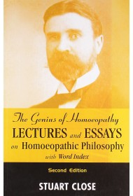 The Genius Of Homeopathy - Lectures And Essays On Homeopathic Philosophy With Word Index
