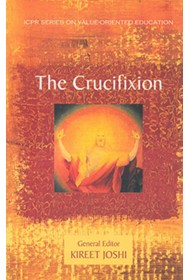 The Crucifixion - Kireet Joshi (General Editor)
