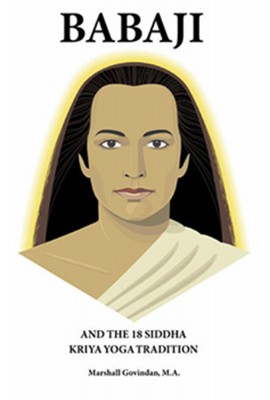 BABAJI AND THE 18 SIDDHA KRIYA YOGA TRADITION (eng)