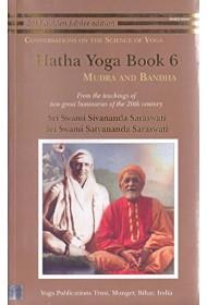 Hatha Yoga: Book 6: Mudra and Bandha