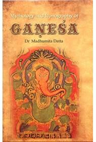 Ganesha: Mythology and Iconography