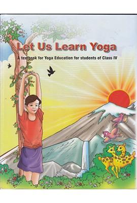 Let Us Learn Yoga - Class IV