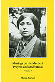 """Musings on the Mother's """"Prayers and Meditations"""": Volume 3"""