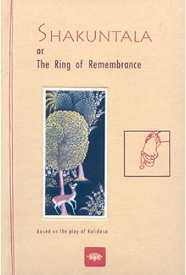 Shakuntala  Or The Ring of Remembrance