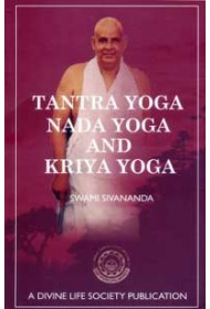 Tantra yoga, Nada yoga and Kriya Yoga