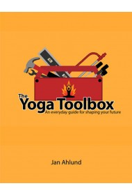 THE YOGA TOOLBOX - AN EVERYDAY GUIDE FOR SHAPING YOUR FUTURE